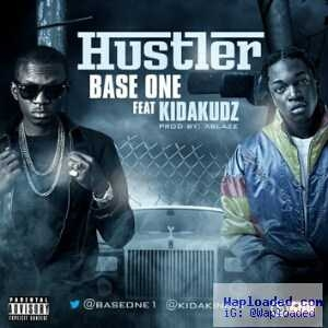 Base One - Hustler ft. Kida Kudz